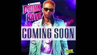 Konshens - Drink & Rave [Promo Preview] Nov 2012