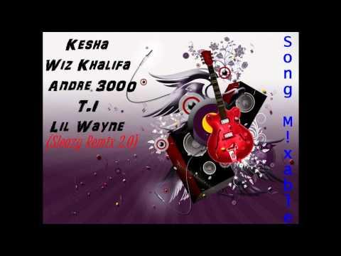 Kesha Ft Wiz Khalifa, Andre 3000, T.I & Lil Wayne - Sleazy (Remix 2.0) {CLEAN}