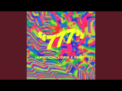 777 (feat. Cuco & Kwe$t)
