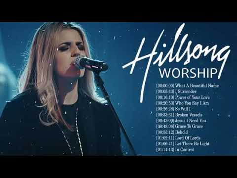 Hillsong Worship Best Praise Songs Collection 2020 Gospel Christian Songs Of Hillsong Worship Youtube