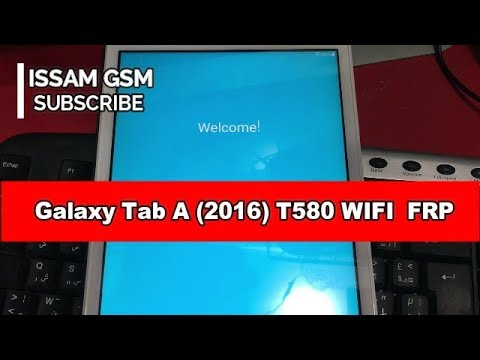 Galaxy Tab A (2016) T580 WIFI REMOVE FRP LAST SECURITY EASY NO USB