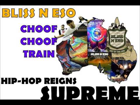 Bliss N Eso - Choof Choof Train