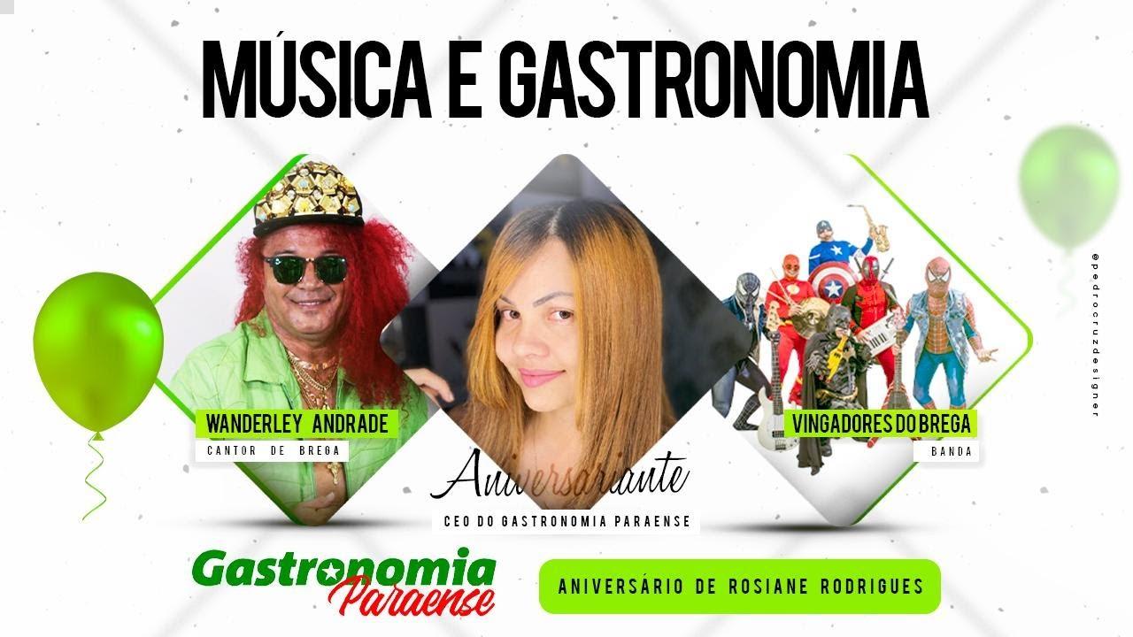 LIVE: MÚSICA E GASTRONOMIA - ANIVERSÁRIO DE ROSIANE RODRIGUES