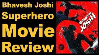 Bhavesh Joshi Superhero Film Review | Harshvardhan Kapoor | Priyanshu Painyuli | Ashish Verma | Vikr