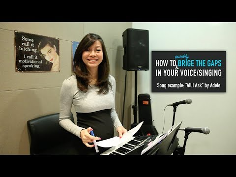 How To Bridge The Gaps In Your Voice/Singing