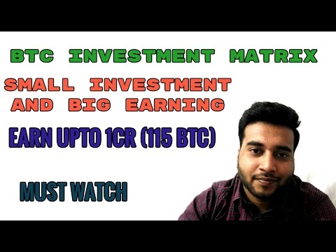 btc-investment-matrix-earn-upto-1cr-115-btc-small-investment-and-big-earning