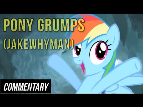 [Blind Commentary] Pony Grumps (JakeWhyman)