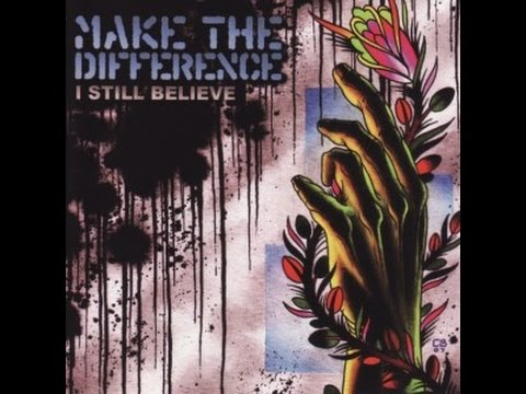 Make The Difference - I Still Believe - full album