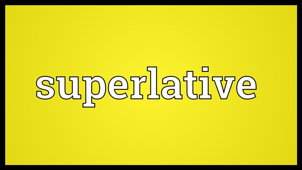 superlative meaning youtube