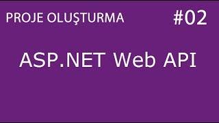 2-Asp Net Web Api Proje Oluşturma