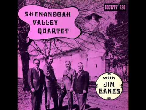 Shenandoah Valley Quartet With Jim Eanes [1970] - Shenandoah Valley Quartet With Jim Eanes