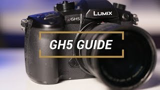 Pansonic Lumix GH5 Guide + Personal Configuration