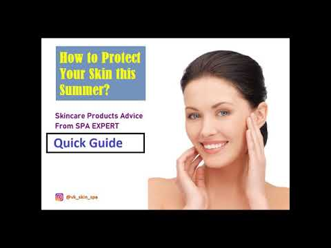 IMPORTANT: How to Protect Your Skin This Summer with Skincare Products