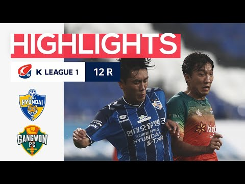 Ulsan Hyundai Gangwon Goals And Highlights