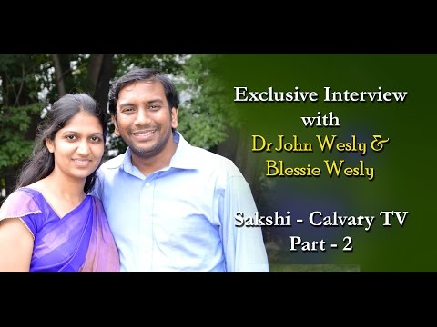 Dr John Wesly & Mrs. Blessie Wesly INTERVIEW PART- 2- SAKSHI- Calvary TV