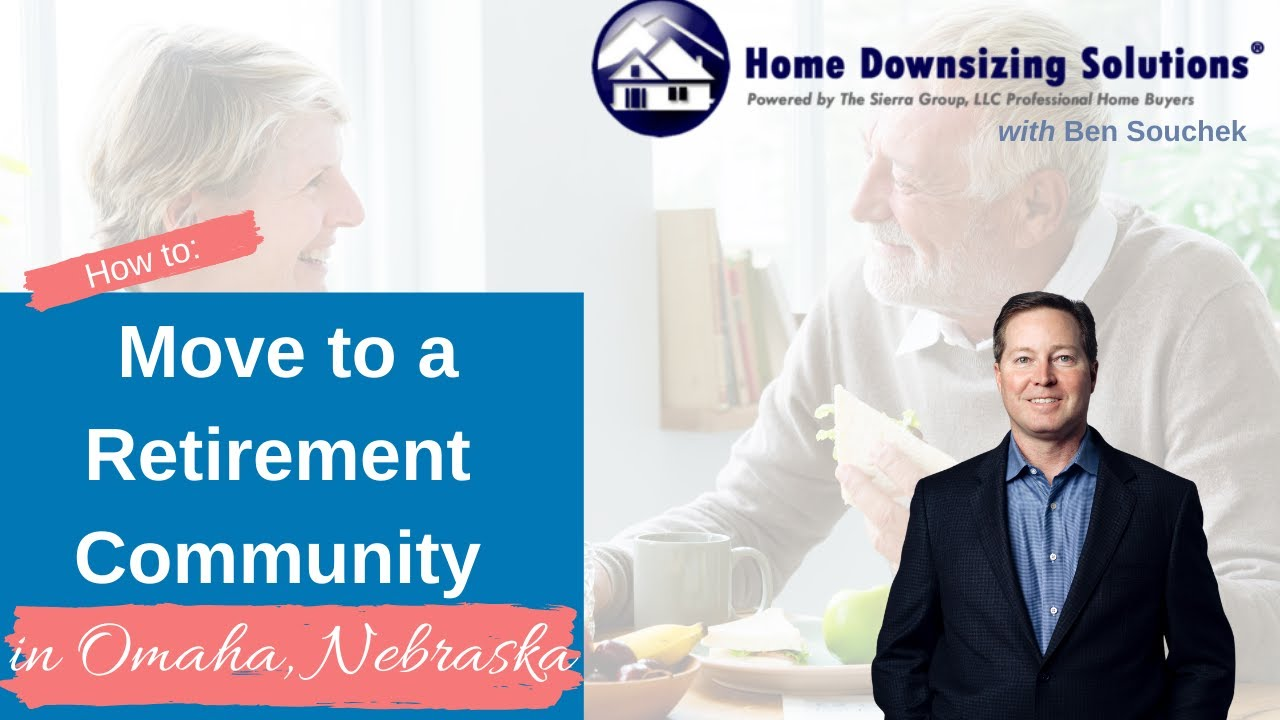 Sell My House and Move to a Senior Living Community in Omaha NE