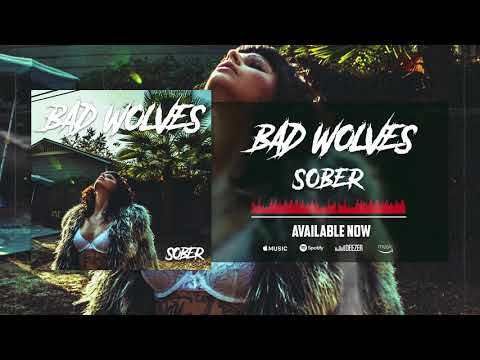 Bad Wolves - Sober (Official Audio)