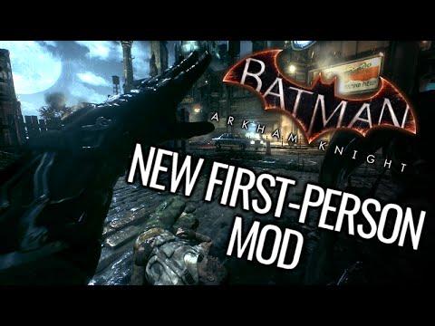 Batman: Arkham Knight Mods - NEW First-Person Mod