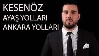 Mustafa Taş - Kesenöz - Ayaş Yolları - Ankara Yolları