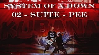 02 - Suite-Pee - System Of A Down Kubana Russia Anapa fine audio