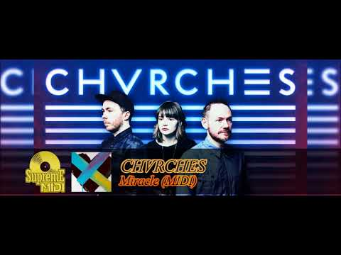 CHVRCHES - Miracle (FULL MIDI / PIANO)