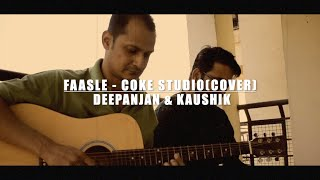Faasle - Coke Studio (Cover ) | Kaavish | Quratulain Balouch | Kaushik Shukla | Deepanan Mallick
