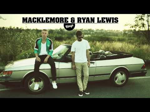 Macklemore & Ryan Lewis - Kings (feat. Buffalo Madonna and Champagne Champagne)