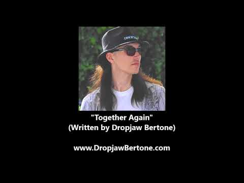 "Dropjaw Bertone - ""Together Again"""