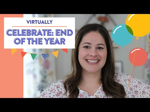 End of the year celebration | How to celebrate the school year virtually!