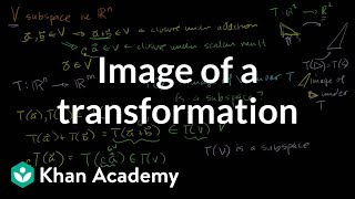 im(T): Image of a transformation | Matrix transformations | Linear Algebra | Khan Academy