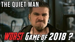 The Quiet Man - WORST Game of 2018?!