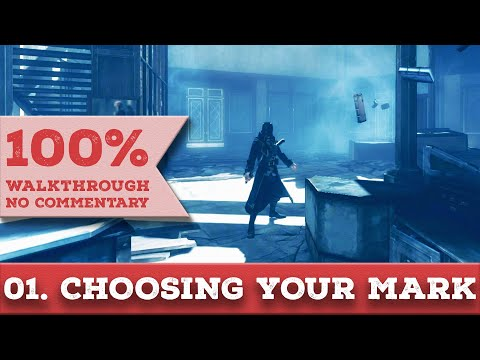 Dishonored: The Brigmore Witches Walkthrough [High Chaos] (Master Assassin) p1 CHOOSING YOUR MARK |