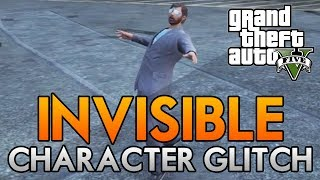 GTA 5 Online - Invisible Character Glitch Online! - How to become Invisible Online [GTA V Glitches]