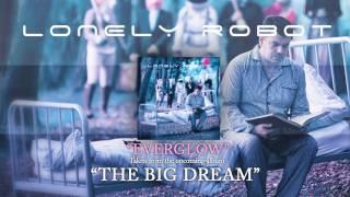 LONELY ROBOT - Everglow (Album Track)