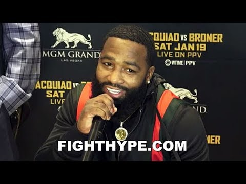 ADRIEN BRONER REACTS TO PACQUIAO DISSING HIM; THINKS HE TOUCHED HIM: