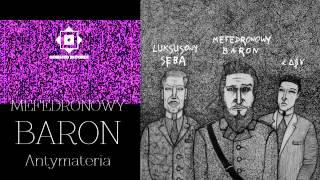 Mefedronowy Baron - Hajs (feat. Luksusowy Seba, £^$¥)