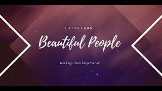Ed Sheeran - Beautiful People (Feat Khalid) Lirik - Terjemahan