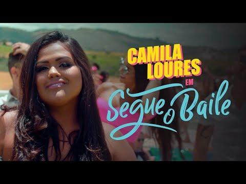 Camila Loures - Segue O Baile (Clipe Oficial)