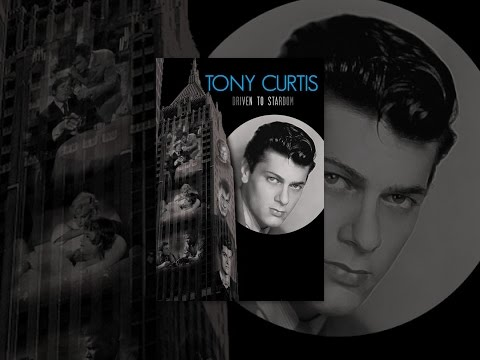 Tony Curtis: Driven to Stardom