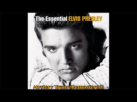 Elvis Presley - Mystery Train (Remastered), HQ