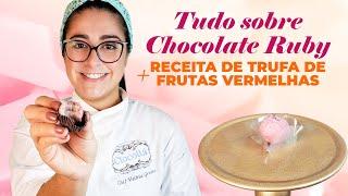 Tudo sobre o chocolate Ruby da Callebaut + Receita de Trufa de frutas vermelhas
