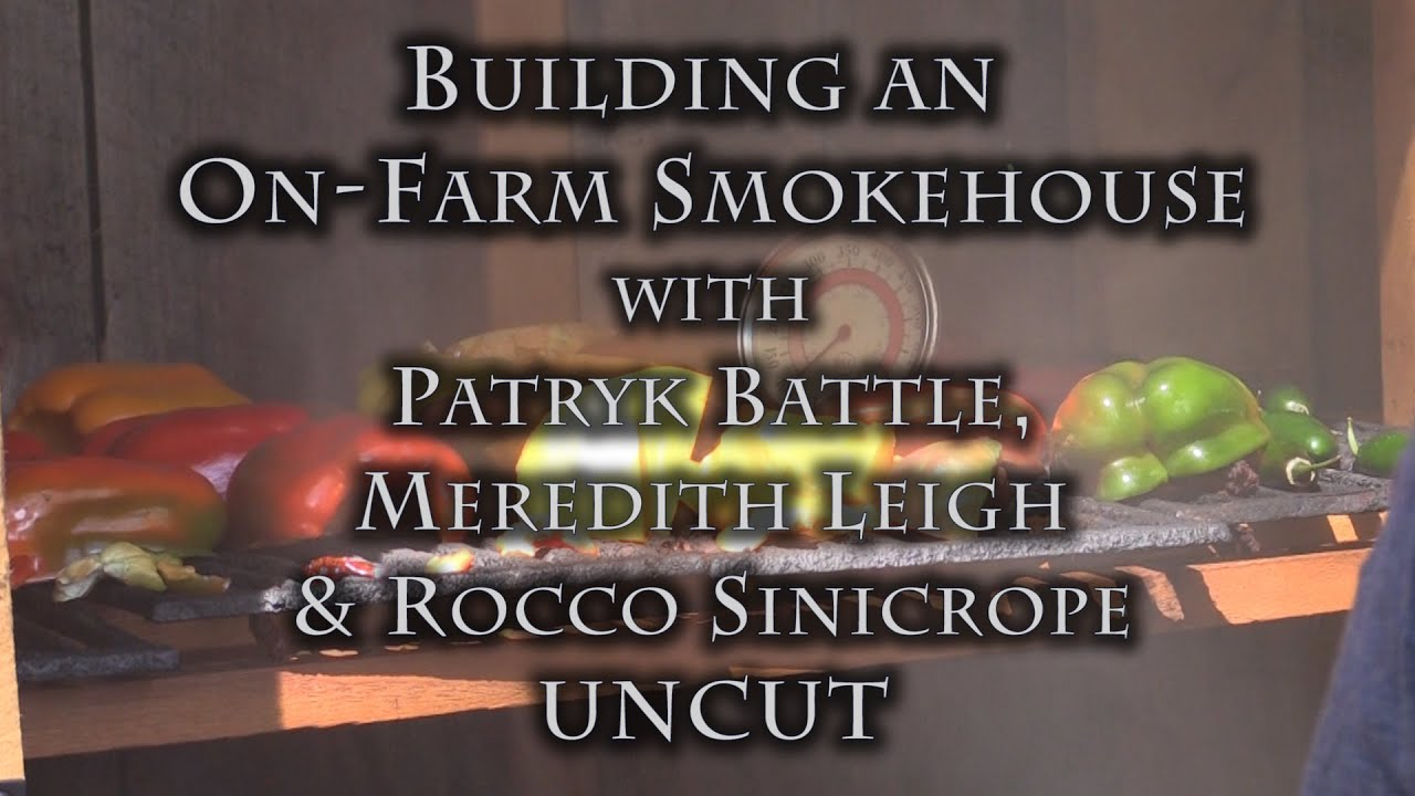Building An On Farm Smokehouse Uncut Youtube