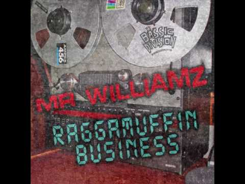 Mr Williamz & Bassic Division - Raggamuffin Business