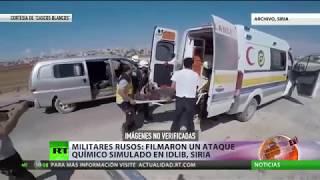 Militares rusos: Filman un ataque químico simulado en la provincia siria de Idlib