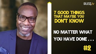 #2 No matter what you have done ... There is forgiveness available!  // 7 Good Things