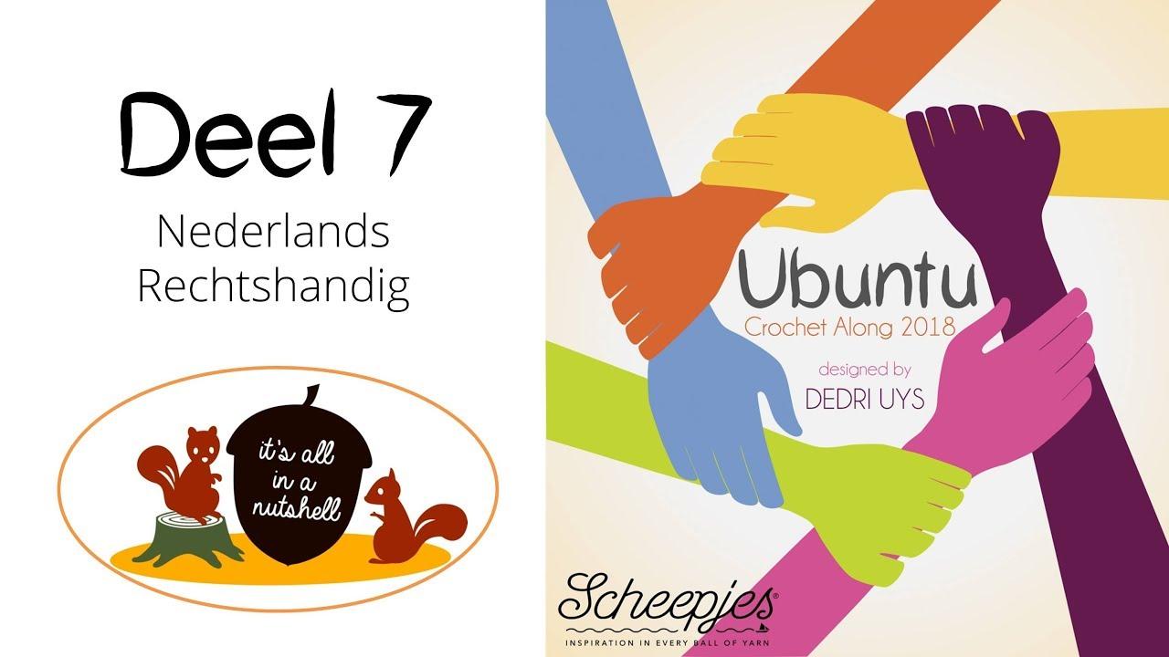 Ubuntu Week 7 Nederlands Rechtshandig Scheepjes Cal 2018 Youtube