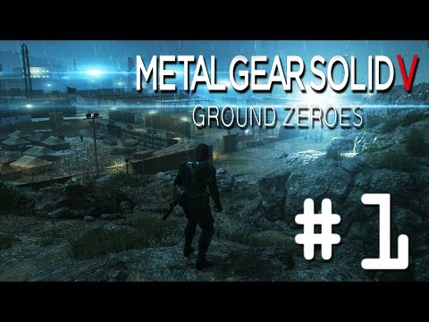 Metal Gear Solid V Ground Zeroes - Part 1 | KEPT YOU WAITING HUH?