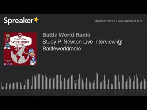 Stuey P. Newton Live interview @ Battleworldradio