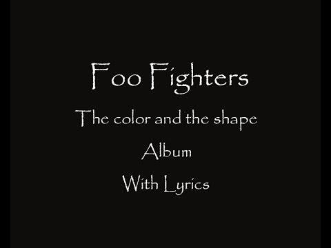 Foo Fighters - The color and the shape album ( Lyrics HQ }