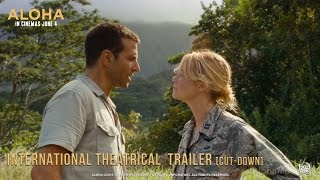 Aloha [International Theatrical Trailer (Cut-down) in HD (1080p)]